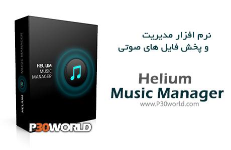 دانلود Helium Music Manager 12.0 Build 14277 – نرم افزار مدیریت ، دسته بندی و  پخش موسیقی و آهنگ
