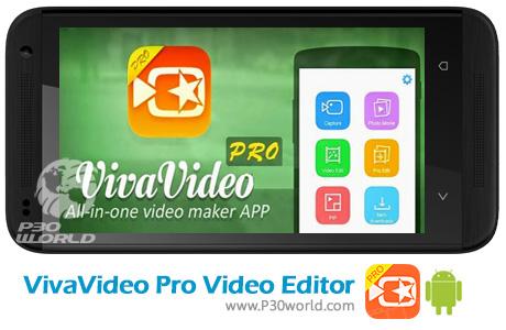 دانلود VivaVideo Pro Video Editor 5.5.6 PRO Final  نرم افزار ویرایش فیلم اندروید