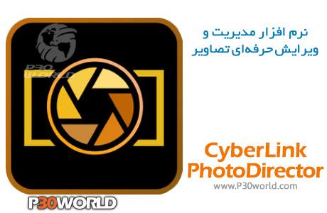 دانلود CyberLink PhotoDirector 9.0.2115.0 – نرم افزار مدیریت و ویرایش حرفه ای تصاویر