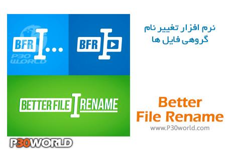 دانلود Better File Rename 6.03 نرم افزار تغییر نام گروهی فایل ها