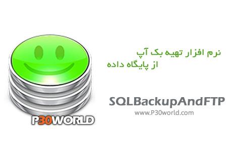 دانلود SQLBackupAndFTP Professional 9.0.47 – نرم افزار پشتیبان گیری از بانک اطلاعاتی