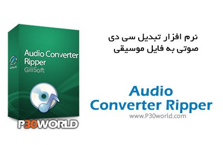دانلود GiliSoft Audio Converter Ripper v5.5.0 – نرم افزار تبدیل فرمت های صوتی