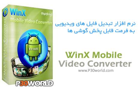 دانلود WinX Mobile Video Converter 4.0.1 – نرم افزار تبدیل فایل های ویدیویی به فرمت قابل پخش گوشی