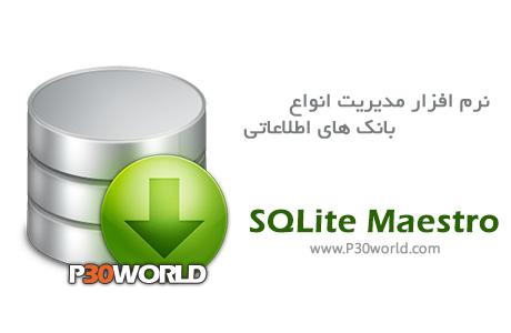 دانلود SQLite Maestro 14.3.0.1 – نرم افزار مدیریت بانک های اطلاعاتی SQLite