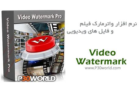 دانلود Video Watermark Pro 5.1 – نرم افزار واترمارک فیلم و فایل های ویدیویی