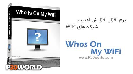 دانلود Whos On My WiFi 2.1.7 – نرم افزار افزایش امنیت شبکه های بی سیم