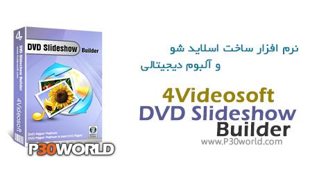 دانلود 4Videosoft DVD Slideshow Builder 2.1 – نرم افزار ساخت اسلاید شو و آلبوم دیجیتالی