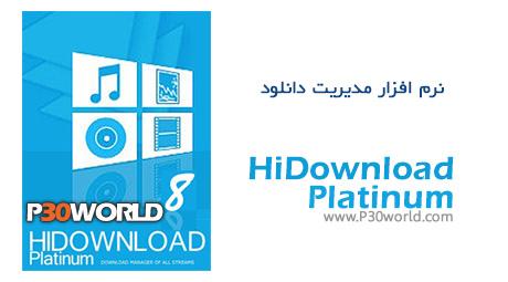 دانلود HiDownload Platinum 8.1 – نرم افزار مدیریت دانلود ( دانلود منیجر )