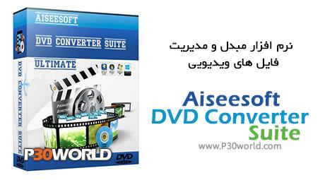 دانلود Aiseesoft DVD Converter Suite Ultimate 6.3 – نرم افزار مبدل و مدیریت فایل های ویدئویی