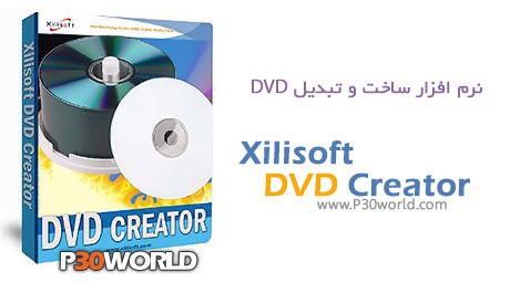 دانلود Xilisoft DVD Creator 7.1 – رایت دی وی دی فیلم با زیرنویس
