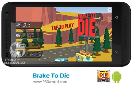 دانلود Brake To Die v0.54a