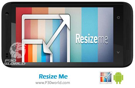 دانلود Resize Me! Pro v1.79